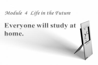 《Everyone will study at home》Life in the future PPT课件2