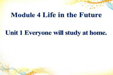 《Everyone will study at home》Life in the future PPT课件