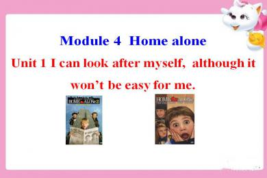 《I can look after myself,although it won't be easy for me》Home alone PPT课件3