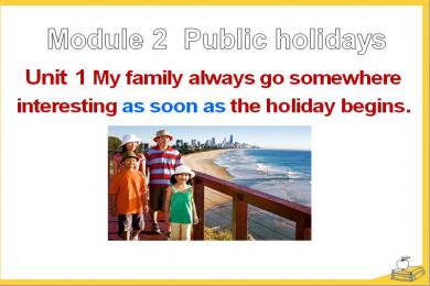 《My family always go somewhere interesting as soon as the holiday begins》Public holidays PPT课件