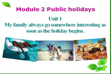 《My family always go somewhere interesting as soon as the holiday begins》Public holidays PPT课件3