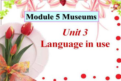 《Language in use》Museums PPT课件