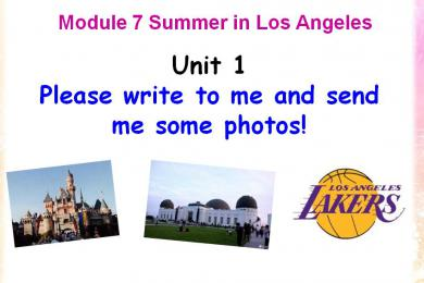 《Please write to me and send me some photos!》Summer in Los Angeles PPT课件2