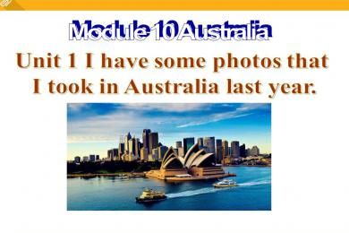 《I have some photos that I took in Australia last year》Australia PPT课件2