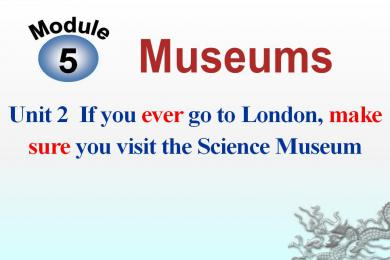 《If you ever go to London make sure you visit the Science Museum》Museums PPT课件3