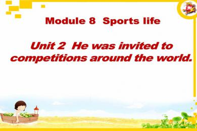 《He was invited to competitions around the world》Sports life PPT课件2