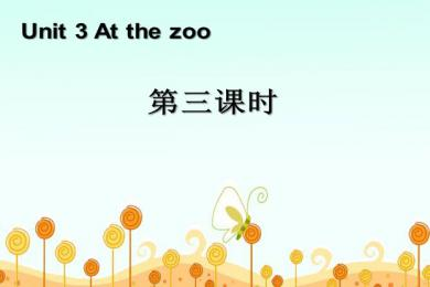 《At the zoo》第三课时PPT课件