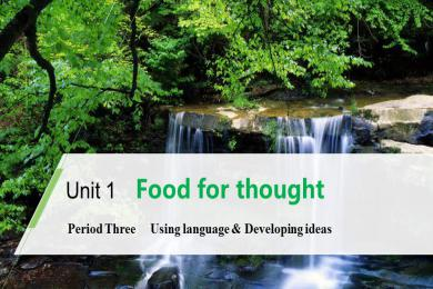 《Food for thought》Period Three PPT
